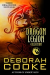 The Dragon Legion Collection, a boxed set in the Dragonfire Novels series of paranormal romances by Deborah Cooke