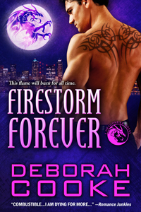 Firestorm Forever, #14 of the Dragonfire Novels, a series of paranormal romances by Deborah Cooke