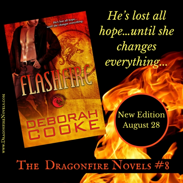 Flashfire, #8 of the Dragonfire Novels series of paranormal romances by Deborah Cooke, available in a new edition on August 28
