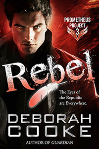 Rebel, an urban fantasy romance featuring a fallen angel hero and book three of the Prometheus Project by Deborah Cooke