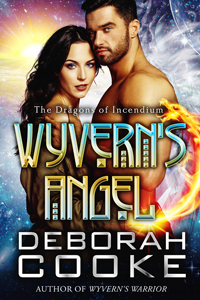 Wyvern's Angel, book nine of the Dragons of Incendium series of paranormal romances by Deborah Cook