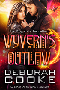 Wyvern's Outlaw, book seven of the Dragons of Incendium series of paranormal romances by Deborah Cooke