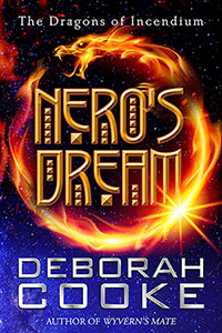 Nero's Dream, book two of the Dragons of Incendium series of paranormal romances by Deborah Cooke