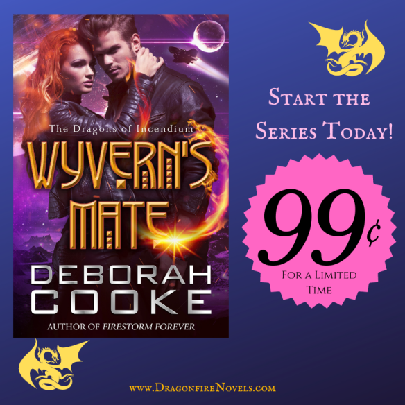 Wyvern's Mate, book one of the Dragons of Incendium series of paranormal romances by Deborah Cooke, is 99 cents for a limited time