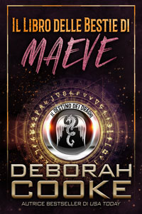 Maeve's Book of Beasts, book one of the DragonFate series of paranormal romances by Deborah Cooke, Italian edition