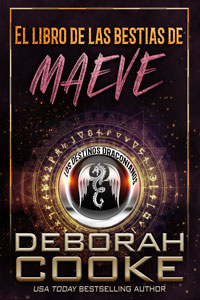 Maeve's Book of Beasts, prequel to the DragonFate Novels by Deborah Cooke, Spanish edition