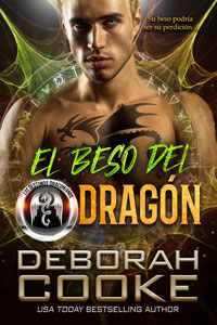 Dragon's Kiss, book two of the DragonFate Novels series of paranormal romances by Deborah Cooke, Spanish edition