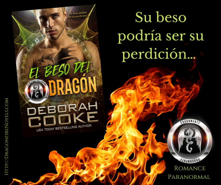 Dragon's Kiss, book two of the DragonFate Novels, a series of paranormal romances by Deborah Cooke, Spanish edition